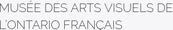 Musée des arts visuels de l'Ontario français